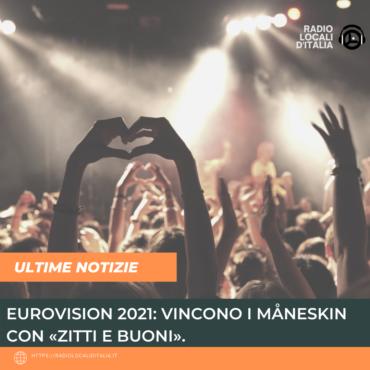 EUROVISION 2021: vincono i Måneskin con «Zitti e buoni».