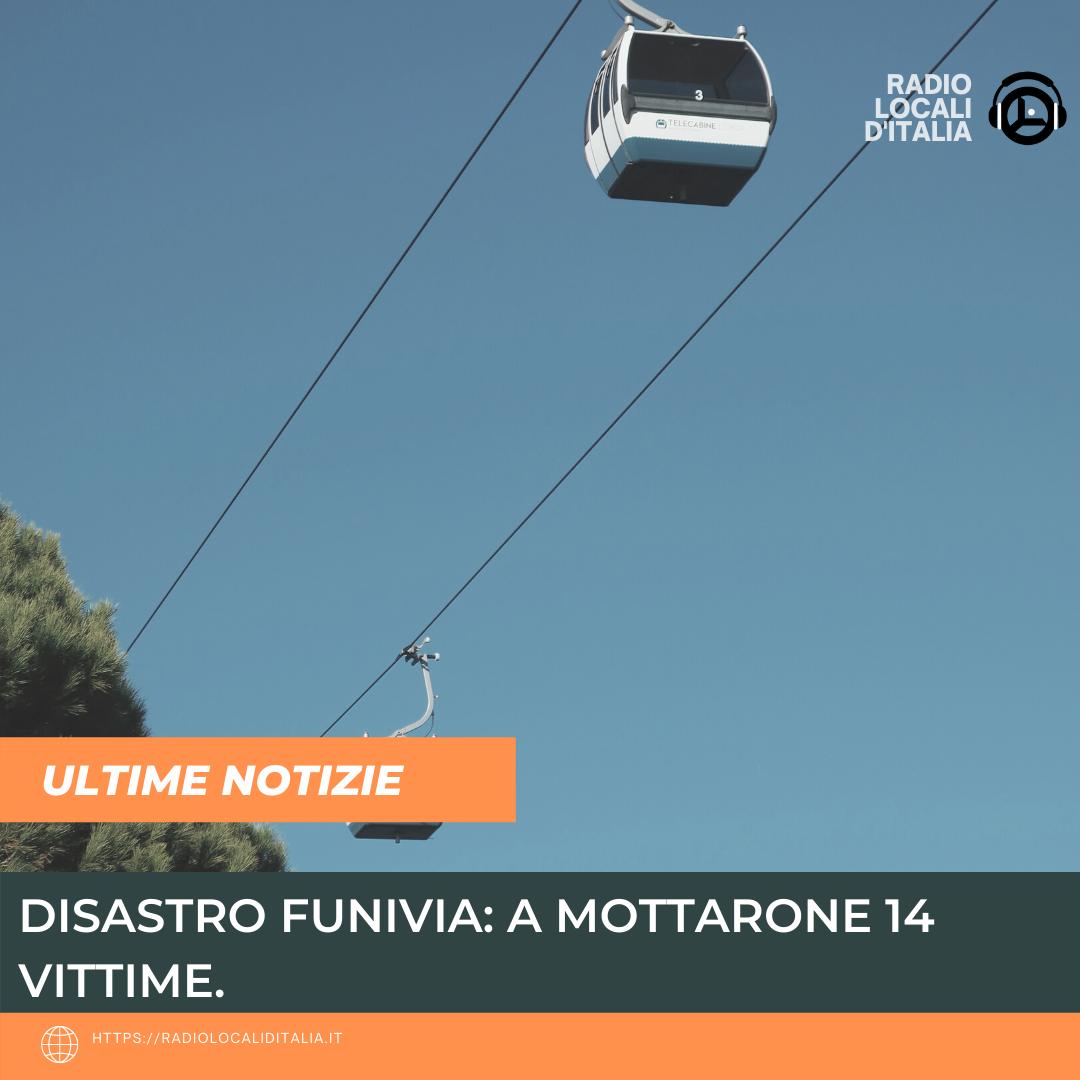 DISASTRO FUNIVIA: A MOTTARONE 14 VITTIME.