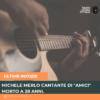 """Michele Merlo cantante di """"Amici"""" morto a 28 anni."""