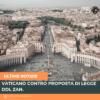 DDL Zan: il Vaticano si impone.