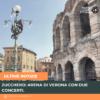 Zucchero: Arena di Verona con due concerti.
